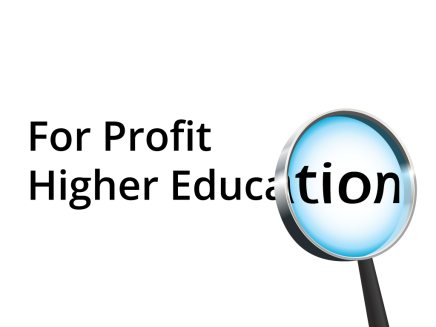 The Future of For Profit Higher Education: Scrutiny